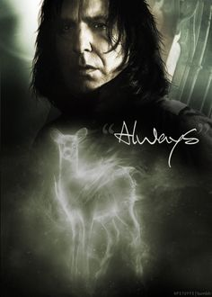 """After all this time?""  ""Always."" Awwwwwwwwww, poor Snape :("