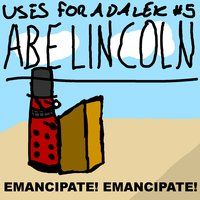 Uses For A Dalek #5: Abe Lincoln by ~UrLogicFails on deviantART