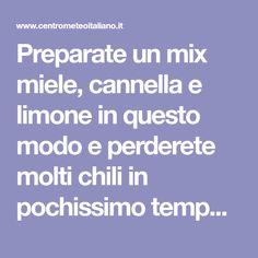 Preparate un mix miele, cannella e limone in questo modo e perderete molti chili in pochissimo tempo! - Centro Meteo Italiano Body Care, Tips, Blog, Blogging, Bath And Body, Counseling