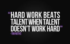 [Image] Hard work beats talent. : GetMotivated