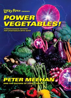 Mostly vegetarian and infrequently vegan, the recipes in Lucky Peach Presents Power Vegetables! are all indubitably delicious.   The editors of Lucky Peach have colluded to bring you a portfolio...