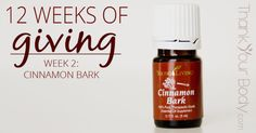 12 Weeks of Giving: Enter to Win Cinnamon Bark Essential Oil!