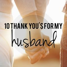 10 thank you's for my husband #marriag #husband #relationship #spouse