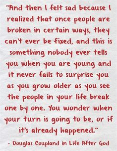 Douglas Coupland quote from Life After God.
