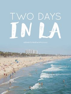 Two Days in LA Want to visit LA but short on time? Well here's an article about how to see the best of LA in only two days, highlighting the top spots in Hollywood, Beverly Hills, Santa Monica, and Venice. // Adventure At Work Road Trip Los Angeles, Los Angeles Travel, Weekend In Los Angeles, Visit Los Angeles, Downtown Los Angeles, San Diego, San Francisco, California Vacation, California Dreamin'