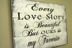 Every Love Story Pallet Sign Distressed Wood Sign Wedding Anniversary Shabby Chic Decor Cottage Chic Decor Farmhouse Chic Handpainted Sign