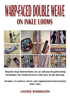 Warp-Faced Double Weave on Inkle Looms by Laverne Waddington Inkle Weaving, Inkle Loom, Tablet Weaving, 4 Strand Braids, Eye Pattern, Steps To Success, Used Tools, Step By Step Instructions, Cool Suits