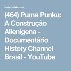 (464) Puma Punku: A Construção Alienígena - Documentário History Channel Brasil - YouTube