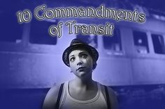 Want to ace the bus or train? Follow these 10 Commandments of Transit. You'll be a pro (and will be thanking us later).