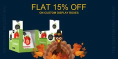 Get Flat 15% Discount till Thanksgiving Day on Custom Display Boxes. With Free Shipping and Free Design Support. For more info: Call: 888-851-0765 Email: support@thecustompackaging.com