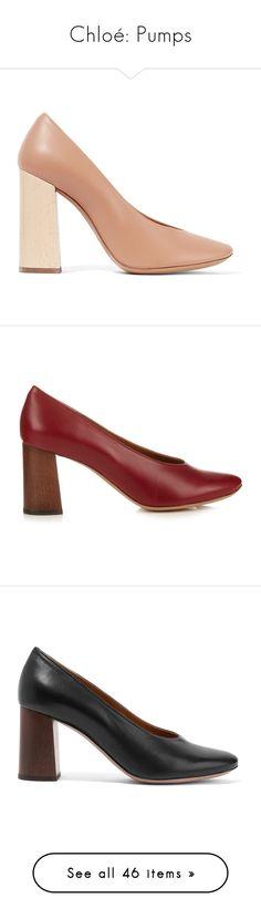 """Chloé: Pumps"" by livnd ❤ liked on Polyvore featuring shoes, chloe, livndshoes, livndchloe, pumps, sand pump, chloe shoes, leather shoes, chloe pumps and leather slip-on shoes"