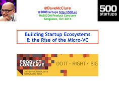Building Startup Ecosystems & The Rise of Micro-VCs