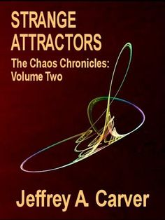 Strange Attractors (The Chaos Chronicles) by Jeffrey A. Carver, http://www.amazon.com/dp/B0044KM1L8/ref=cm_sw_r_pi_dp_v0E6rb1NF4B00
