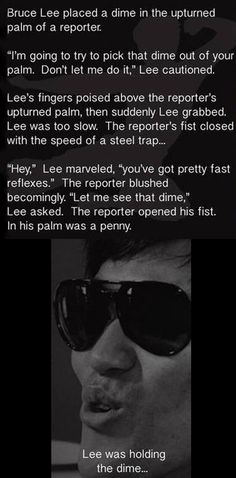 Bruce Lee was the man...