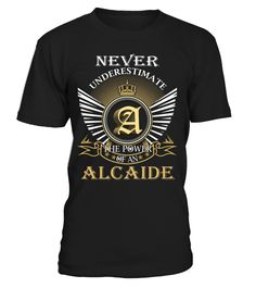 Never Underestimate the Power of an ALCAIDE