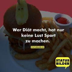 Wer Diät macht, hat nur keine Lust Sport zu machen. - Lustige Sprüche, Diät Spruch, Sport Spruch, Motivationsspruch