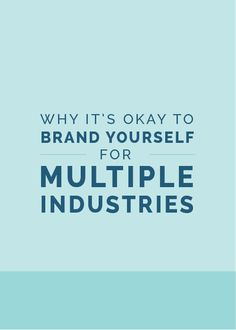 Why It's Okay to Brand Yourself for Multiple Industries - The Elle & Company Collaborative
