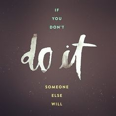 Iif you don't do things someone else will do it. Christian Life, Someone Elses, Life Lessons, Motivational Quotes, Facts, Words, Movie Posters, Movies, Motivation Quotes