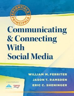 Communicating and Connecting With Social Media (Essentials for Principals): William M. Ferriter, Jason T. Ramsden, Eric C. Tools For Teaching, Learning Resources, Florida Virtual School, Connected Learning, Professional Development For Teachers, Media Literacy, Teacher Blogs, Educational Technology, Book Lists