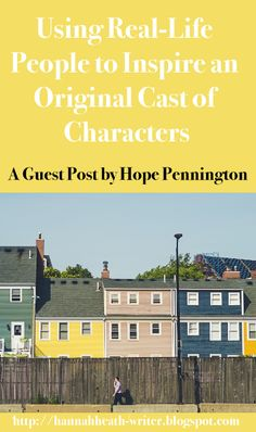 Using Real-Life People to Inspire an Original Cast of Characters - A Guest Post by Hope Pennington