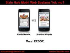 Sizin hala mobil web sayfanız yok mu by Murat Erdör, via Slideshare