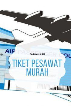 Yang mau tau cara dapetin tiket pesawat murah sok silahkan disimak baik-baik tips berikut ini