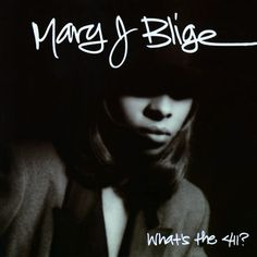 "MARY J. BLIGE ""WHAT'S THE 411?"""