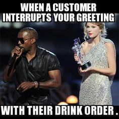 Kanye West Calls Taylor Swift VMA Incident 'The Beginning of the End of My Life': Watch Server Memes, Server Humor, Server Quotes, Work Memes, Work Humor, Jw Humor, Taylor Swift Vma, Restaurant Humor, Server Problems