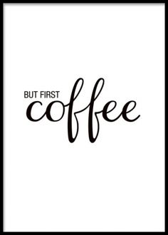 But first coffee, plakat med tekst