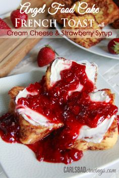 Angel Food Cake French Toast with Cream Cheese and Strawberry Syrup - mmmmm!! breakfast or dessert!