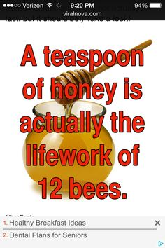 Honey fact...   Via viralnova.com