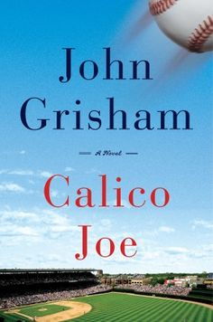 Calico Joe by John Grisham - April 2012 Picked up as an airplane paperback, first Grisham book I have read since probably The Client, and was reminded what a captivating storyteller he remains.
