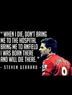 #gerrard #quote #liverpool Liverpool Logo, Liverpool Anfield, Liverpool Football Club, Stevie G, When I Die, Best Football Team, Steven Gerrard, English Premier League, Great Quotes