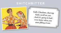 Aunt Peaches: Snitchbitters and Niceholes(and very true--we all know some!)