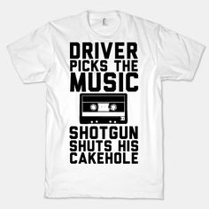 Driver Picks the Music - Shotgun Shuts His Cakehole