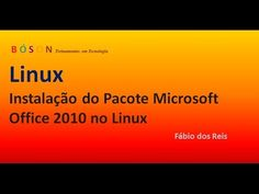 Instalação do Pacote Microsoft Office 2010 no Linux