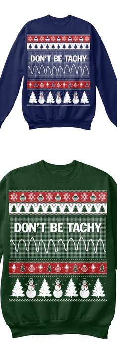 Discover Don't Be Tachy Christmas Sweatshirt from Christmas Sweatshirts, a custom product made just for you by Teespring. Medical Humor, Medical Assistant, Medical School, Nurse Humor, School Nursing, Nursing Graduation Caps, Ems Humor, Graduation Diy, Funny Humor