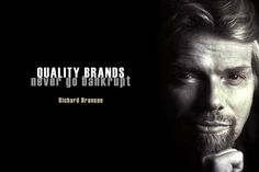 Quality of brands, never go bankrupt - Greatness HQ Quotes