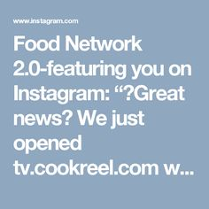 "Food Network 2.0-featuring you on Instagram: ""🎉Great news🎉 We just opened tv.cookreel.com with schedules and past episodes of fantastic up-and-coming chefs with delightful food. Be prepared to have your visual taste buds exploding with pleasure. Stay tuned and enjoy the ride (Link in bio)"""