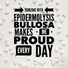 Someone with Epidermolysis Bullosa makes me proud every day. Disorders, Learning, Words, Day, How To Make, Studying, Teaching, Horse, Onderwijs