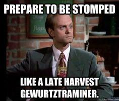 Prepare to be stomped... -Niles Crane: Frasier.