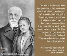 St Terese of Lisieux remembering her Father.