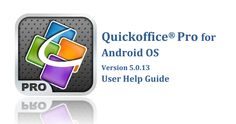 User guide: Learn more about using Quickoffice Pro for Android smartphones here