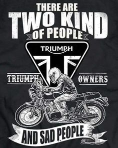For Triumph bikers only!Of course it's a joke.I don't mean to offend anyone! Triumph Bonneville Custom, Triumph Motorbikes, Triumph Scrambler, Triumph Motorcycles, Motorcycle Stickers, Motorcycle Posters, Scooter Motorcycle, Motorcycle Design, Scooter Scooter