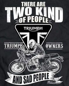 For Triumph bikers only!Of course it's a joke.I don't mean to offend anyone! Triumph Bonneville Custom, Triumph Motorbikes, Triumph Scrambler, Triumph Motorcycles, Triumph Triple, Scooter Motorcycle, Motorcycle Design, Scooter Scooter, Triumph Quotes