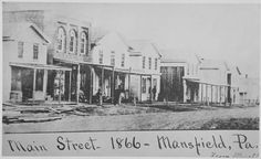 Here's Main Street, Mansfield Pennsylvania in 1866.: Old Photos