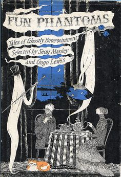 Fun Phantoms: Tales of Ghostly Entertainment Selected by Seon Manley and Gogo Lewis, cover illustration by Edward Gorey published 1979 Illustrations, Book Illustration, Up Book, Book Art, Edward Gorey Books, Art Graphique, Book Cover Design, American Artists, Cover Art