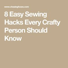 8 Easy Sewing Hacks Every Crafty Person Should Know