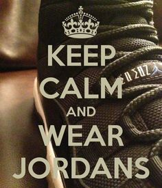 Exactly!! But I need more jordans tho cause I only have one pair and those are retros and I lost the shoelaces
