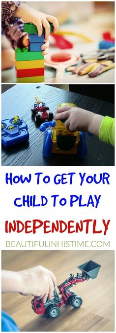 HOW TO GET YOUR CHILD TO PLAY INDEPENDENTLY